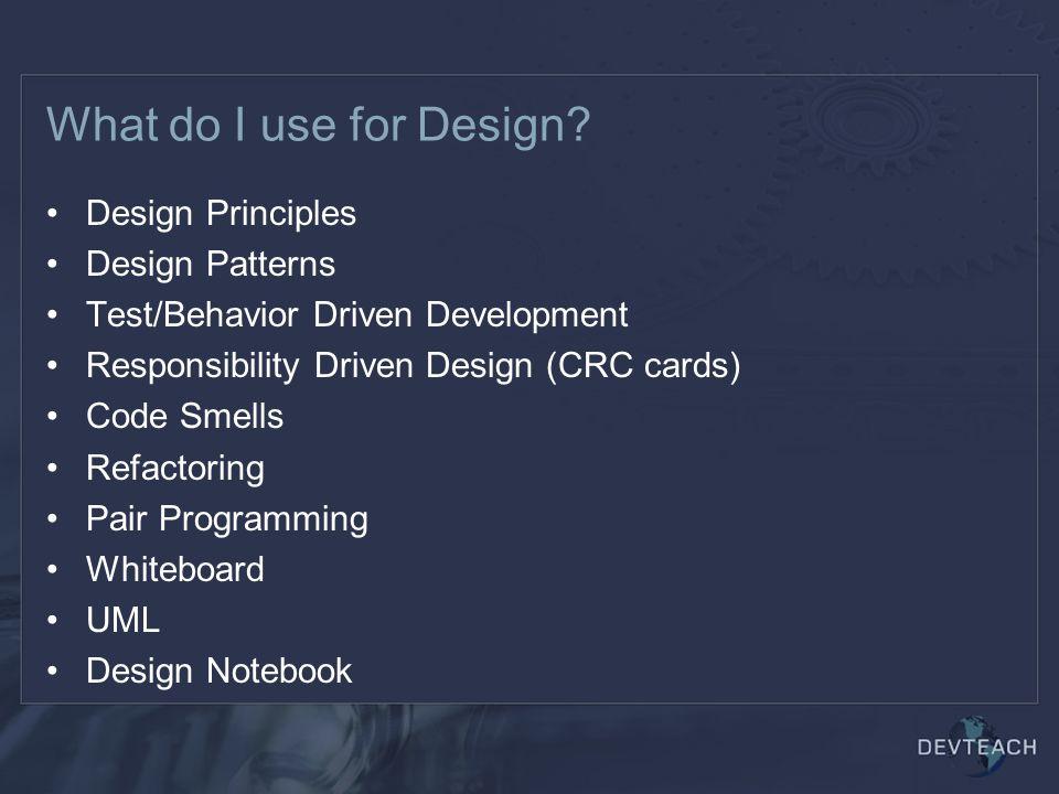 What do I use for Design.