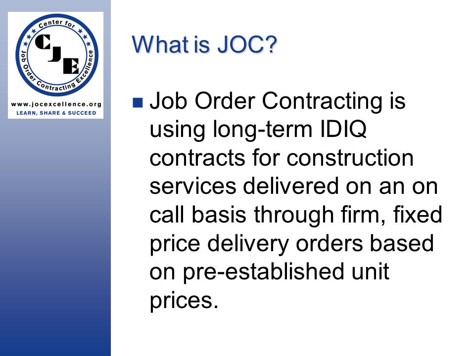 Why Should I Have JOC.Reduce my backlog of maintenance, repair, and renovations.