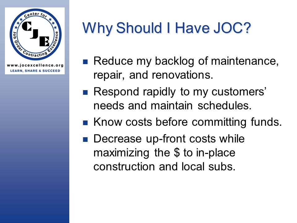 Why Should I Have JOC. Reduce my backlog of maintenance, repair, and renovations.
