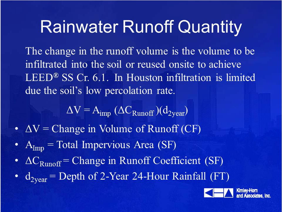 Rainwater Runoff Quantity Example 10,000 SF of impervious area is proposed for a development in Fort Bend County.