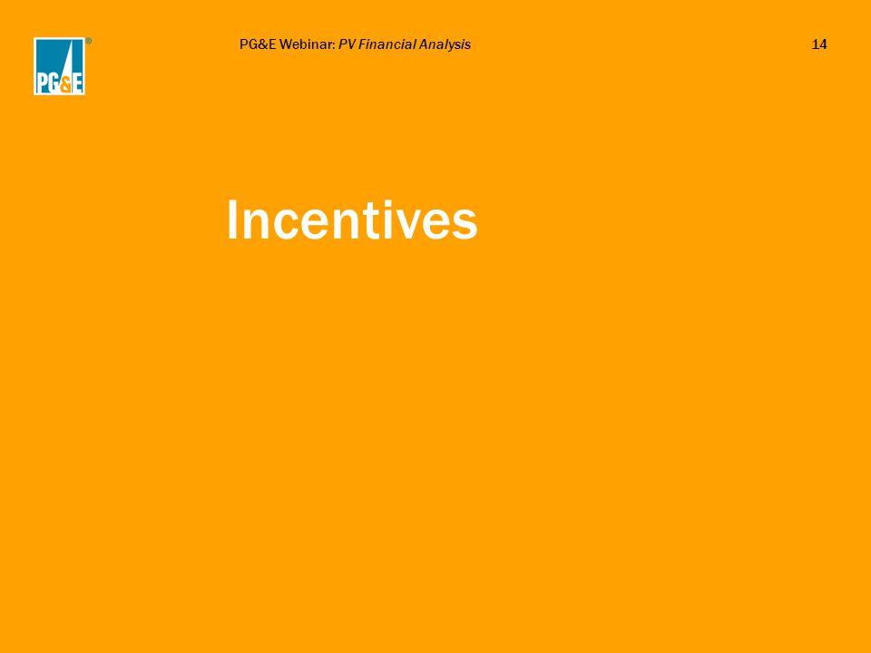 PG&E Webinar: PV Financial Analysis14 Incentives