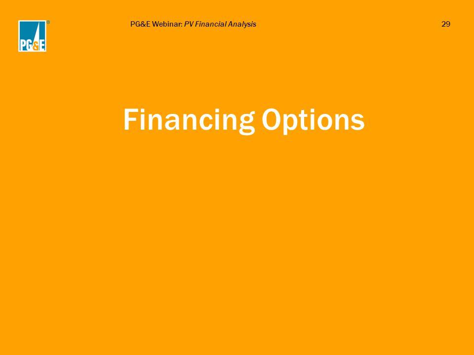 PG&E Webinar: PV Financial Analysis29 Financing Options