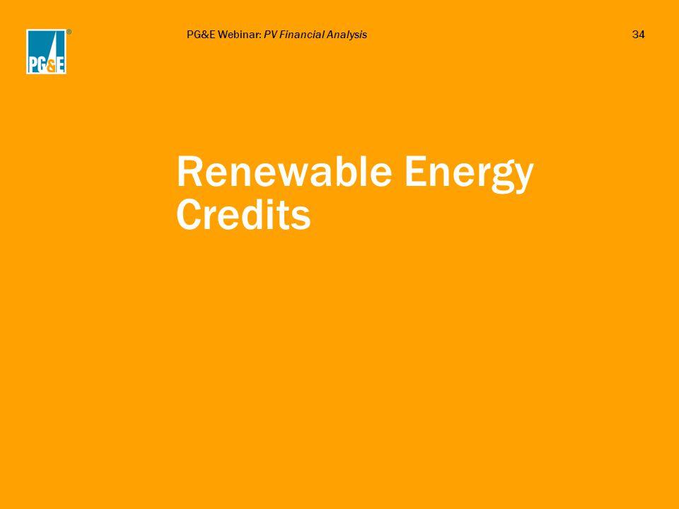 PG&E Webinar: PV Financial Analysis34 Renewable Energy Credits