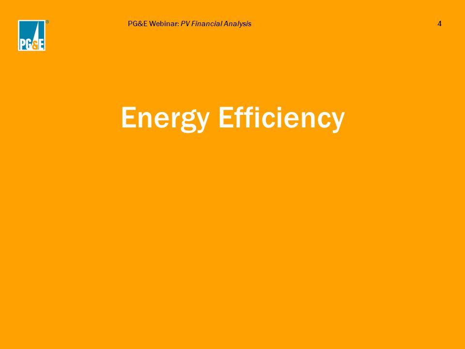 PG&E Webinar: PV Financial Analysis4 Energy Efficiency