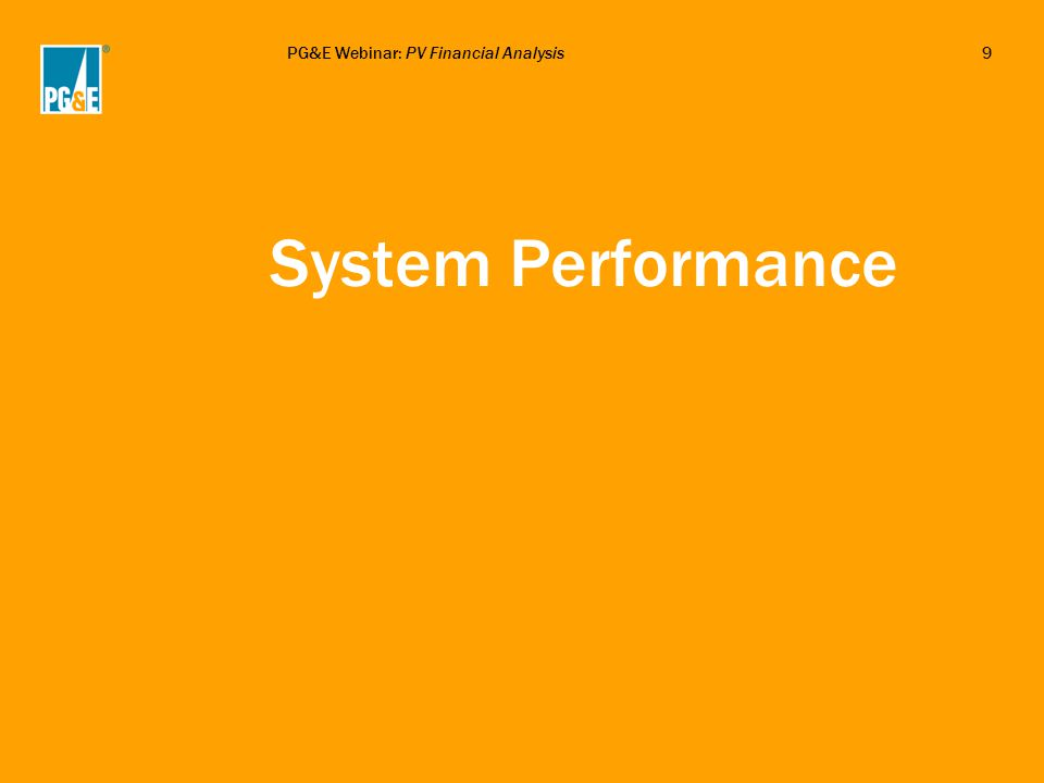 PG&E Webinar: PV Financial Analysis9 System Performance