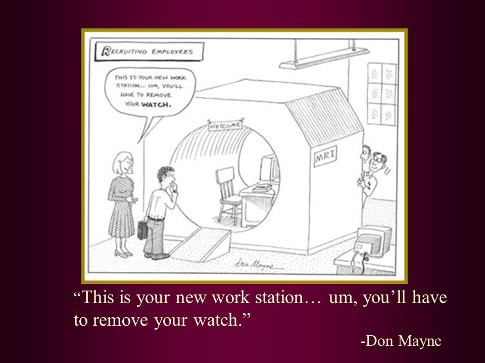 """ This is your new work station… um, you'll have to remove your watch."" -Don Mayne"