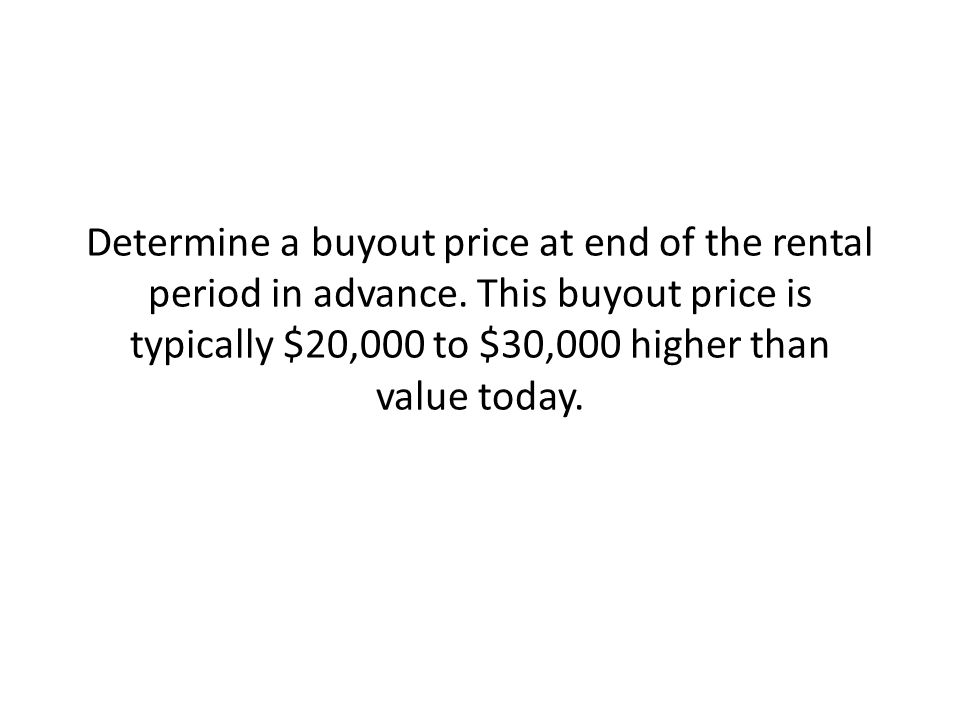 Determine a buyout price at end of the rental period in advance.