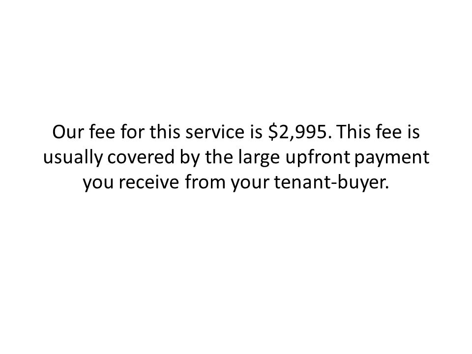 Our fee for this service is $2,995.