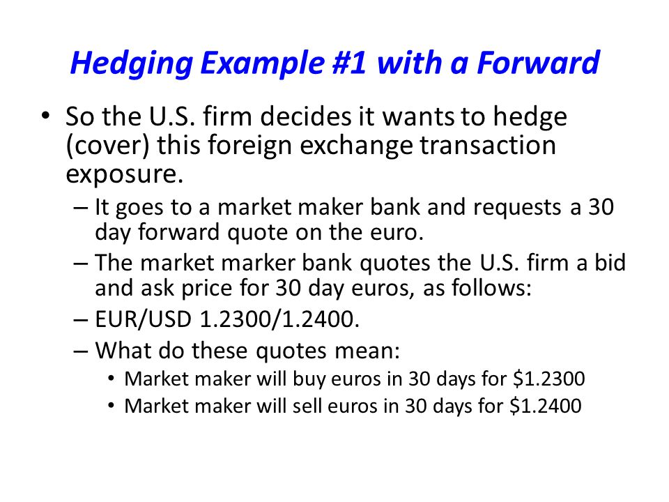 Hedging Example #1 with a Forward So the U.S.
