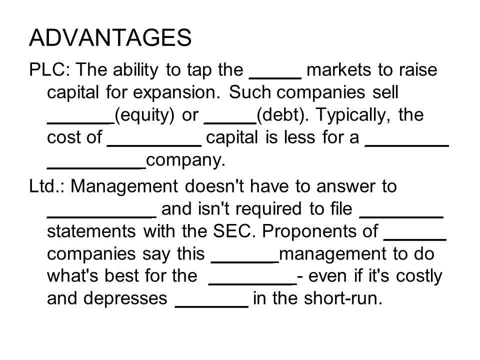 ADVANTAGES PLC: The ability to tap the _____ markets to raise capital for expansion.