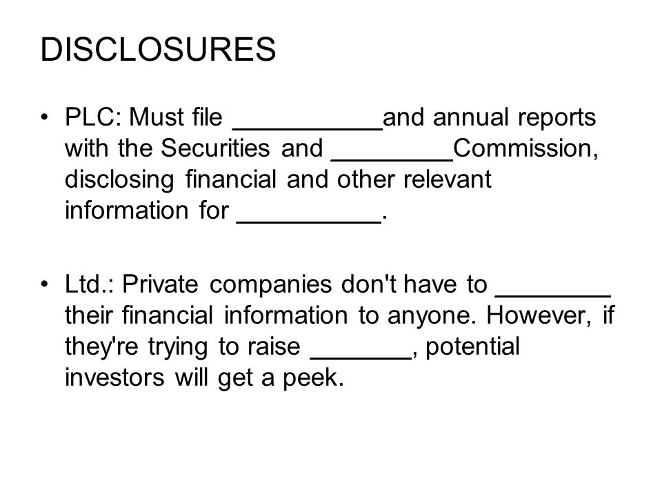 DISCLOSURES PLC: Must file __________ and annual reports with the Securities and ________ Commission, disclosing financial and other relevant information for __________.