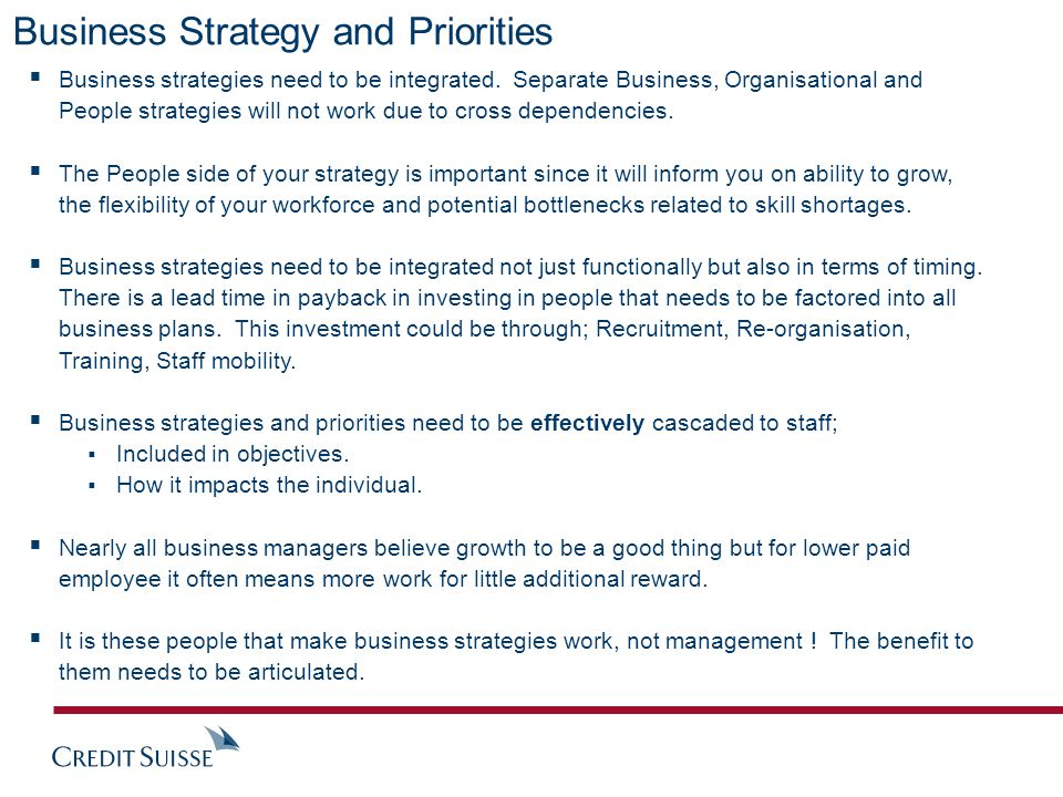 Business Strategy and Priorities  Business strategies need to be integrated.