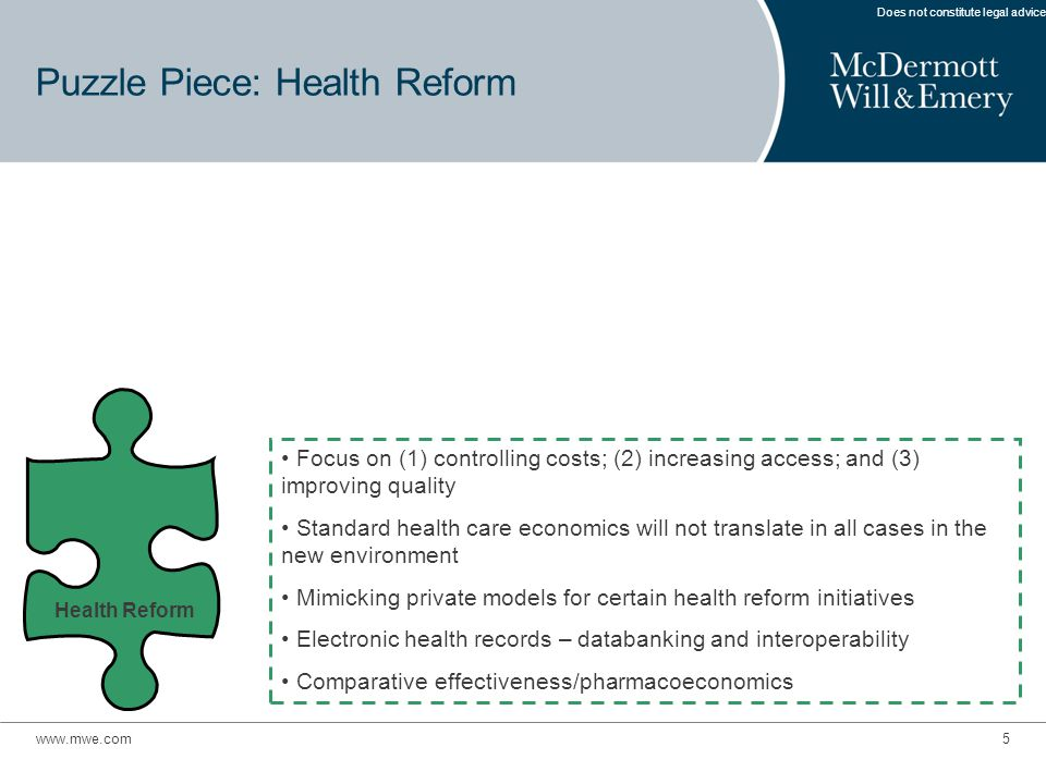 www.mwe.com5 Puzzle Piece: Health Reform Does not constitute legal advice.