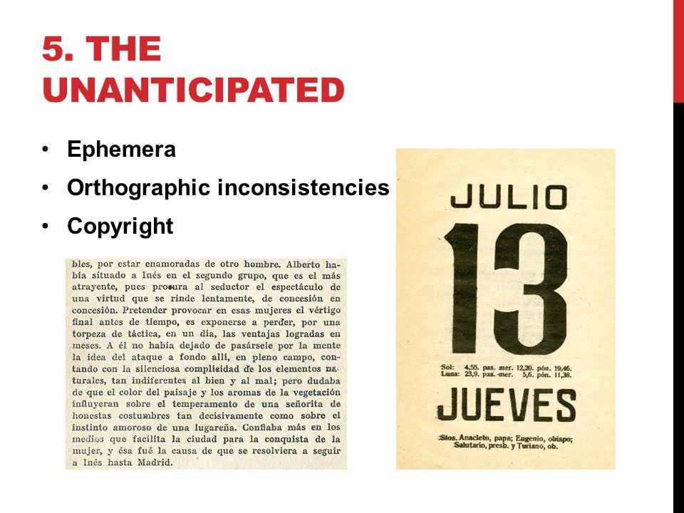5. THE UNANTICIPATED Ephemera Orthographic inconsistencies Copyright