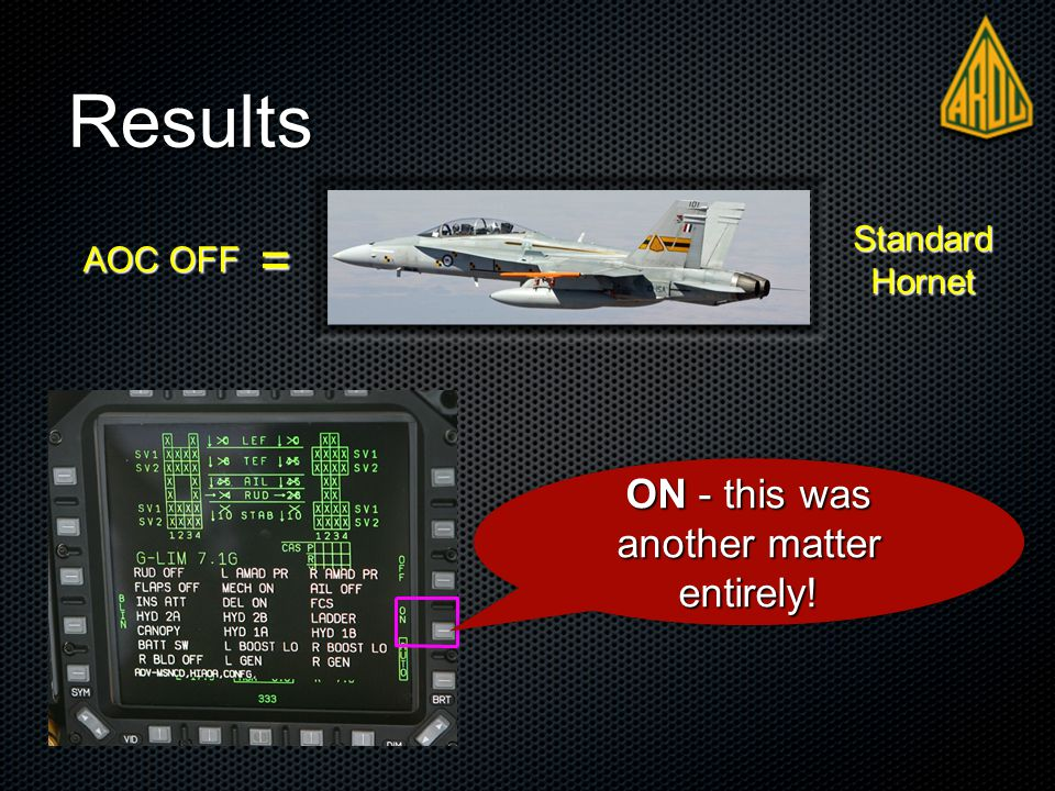 Results AOC OFF Standard Hornet = ON - this was another matter entirely!