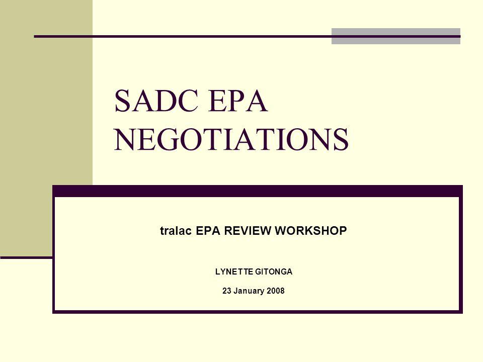 SADC EPA NEGOTIATIONS tralac EPA REVIEW WORKSHOP LYNETTE GITONGA 23 January 2008