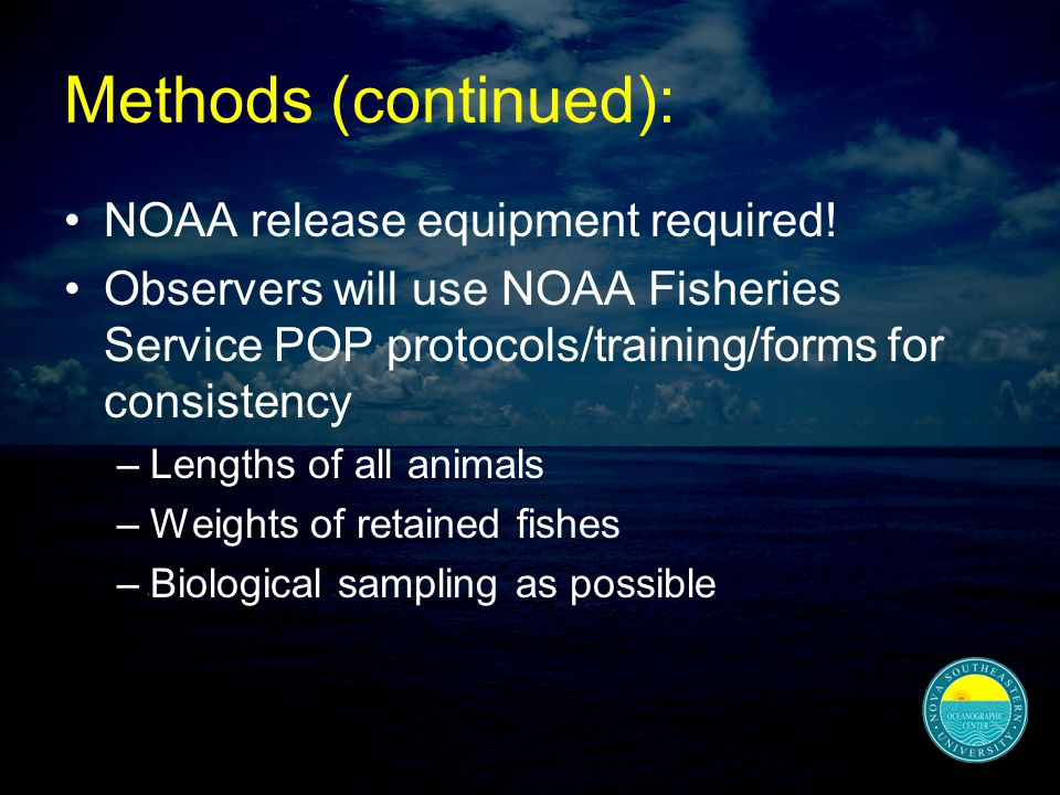 Methods (continued): NOAA release equipment required.