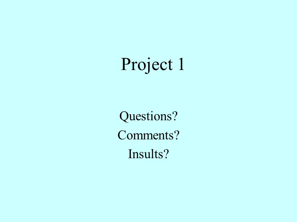 Project 1 Questions Comments Insults