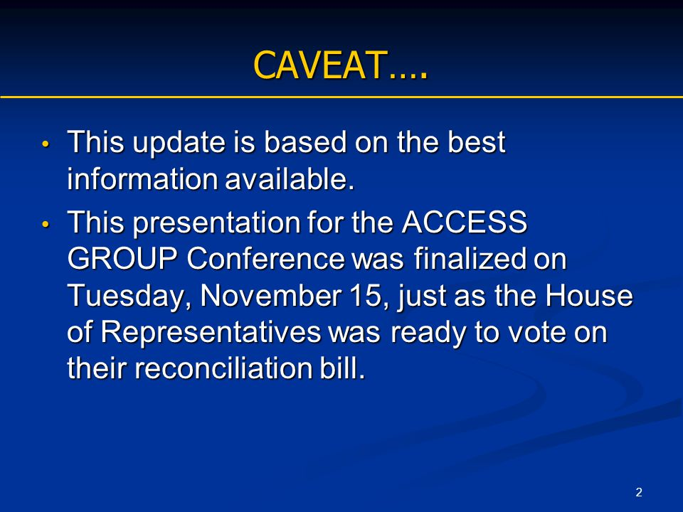 2 CAVEAT…. This update is based on the best information available. This update is based on the best information available. This presentation for the A