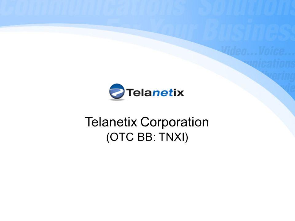 Telanetix Corporation (OTC BB: TNXI)