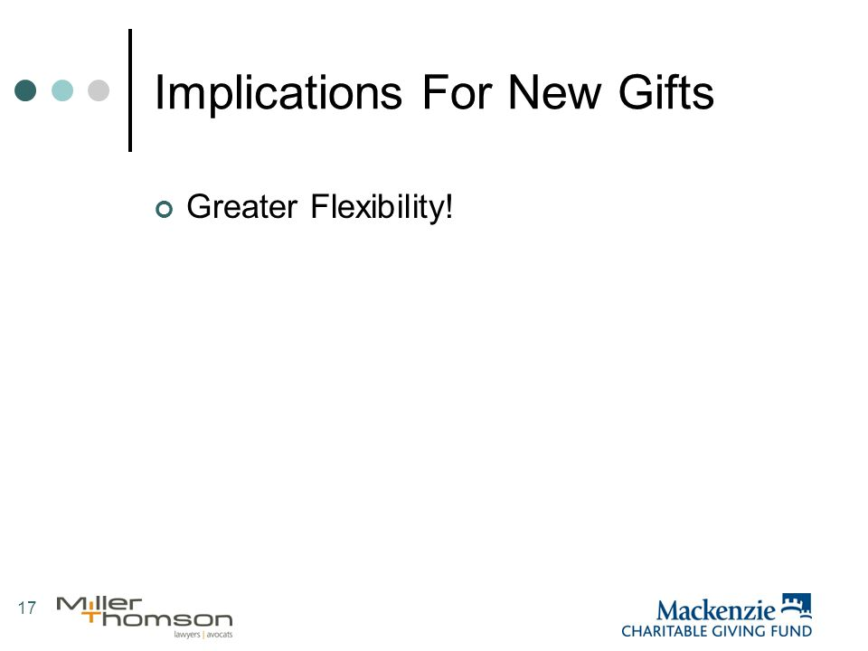 17 Implications For New Gifts Greater Flexibility!