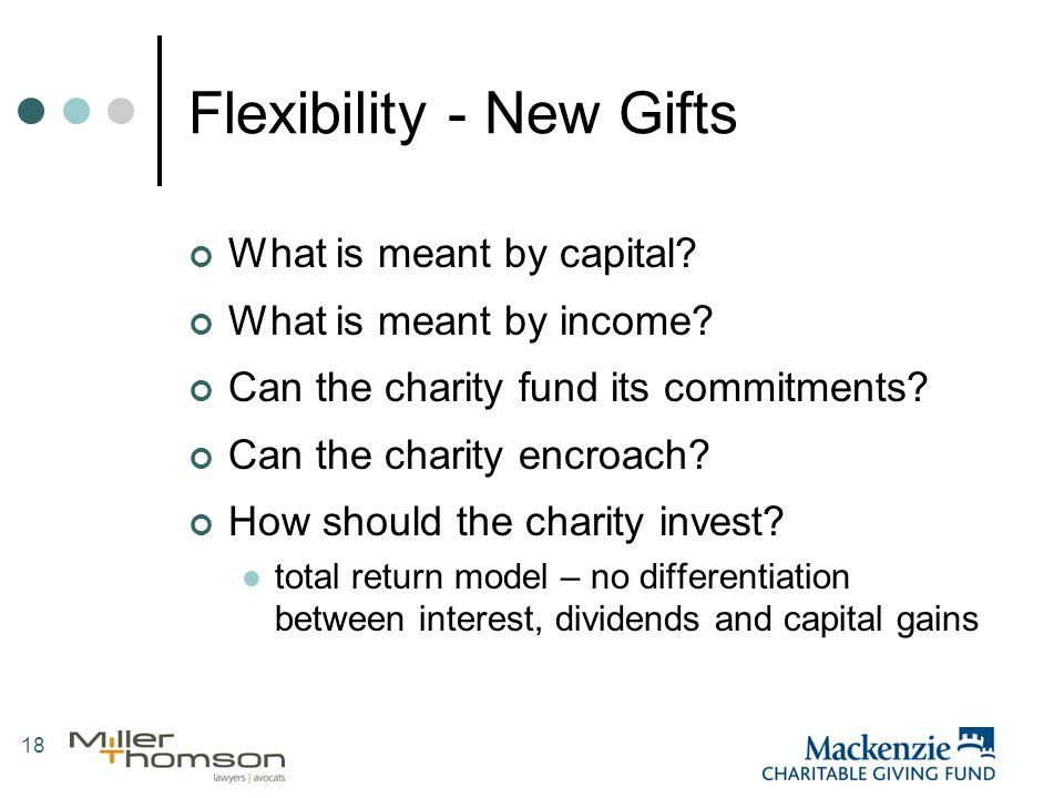 18 Flexibility - New Gifts What is meant by capital.