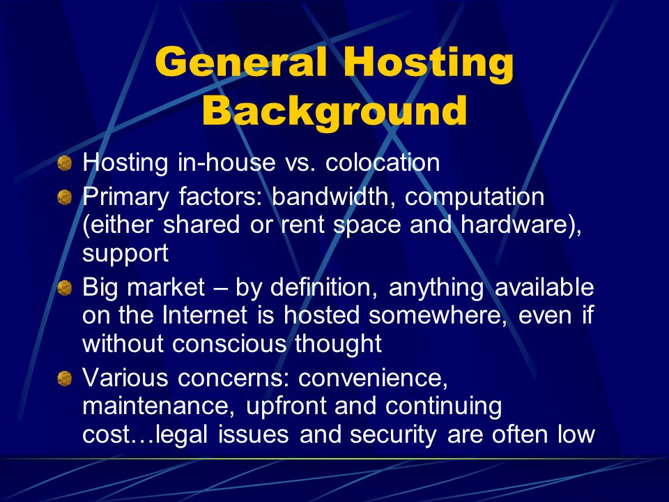 General Hosting Background Hosting in-house vs.