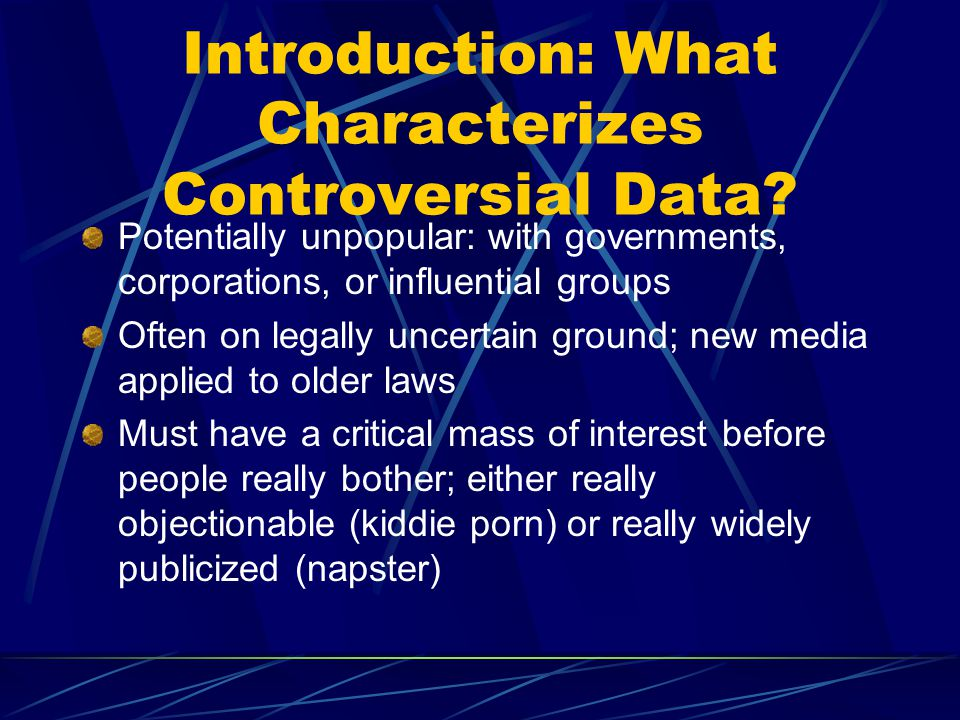 Introduction: What Characterizes Controversial Data.