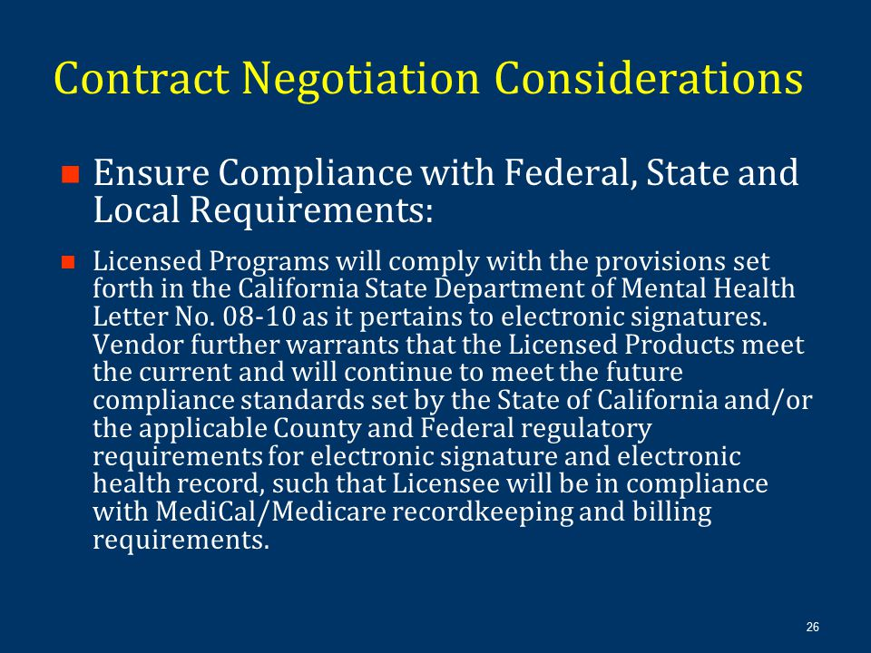 26 Ensure Compliance with Federal, State and Local Requirements: Licensed Programs will comply with the provisions set forth in the California State D