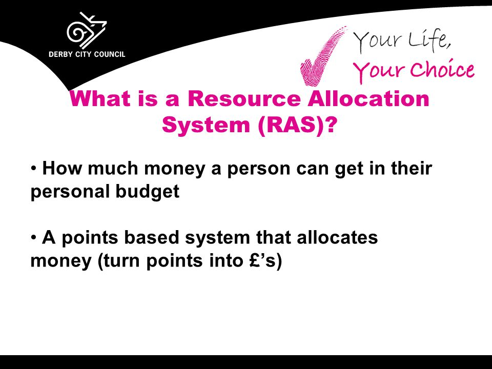 What is a Resource Allocation System (RAS).