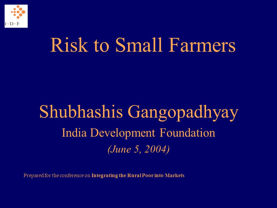 Risk Subsistence versus commercial farming Why is risk critical? Inability to absorb losses