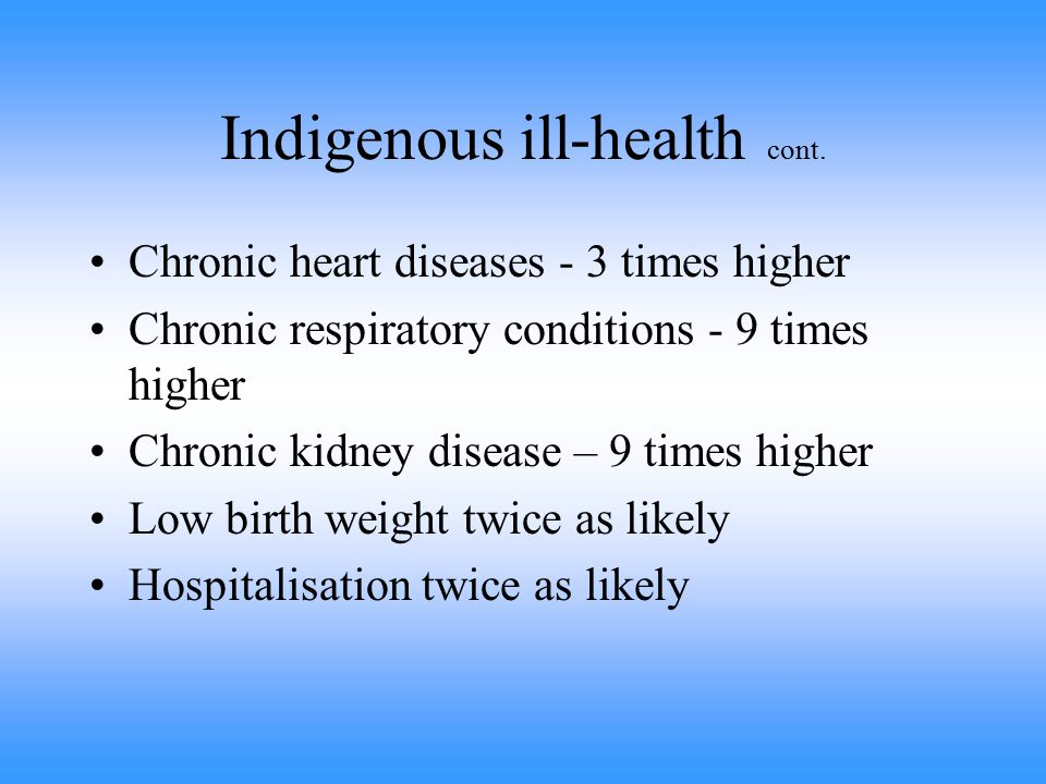 Indigenous ill-health cont.