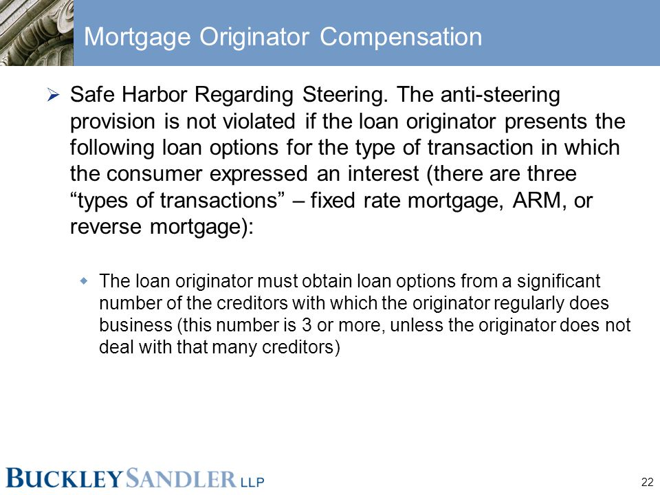 22 Mortgage Originator Compensation  Safe Harbor Regarding Steering.