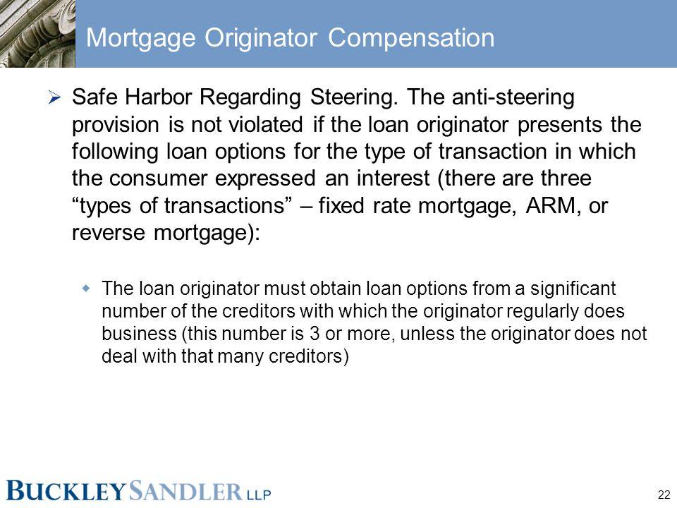 22 Mortgage Originator Compensation  Safe Harbor Regarding Steering.