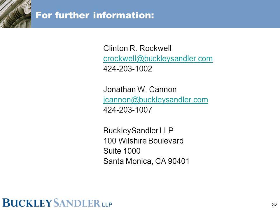 32 For further information: Clinton R. Rockwell crockwell@buckleysandler.com 424-203-1002 Jonathan W. Cannon jcannon@buckleysandler.com 424-203-1007 B