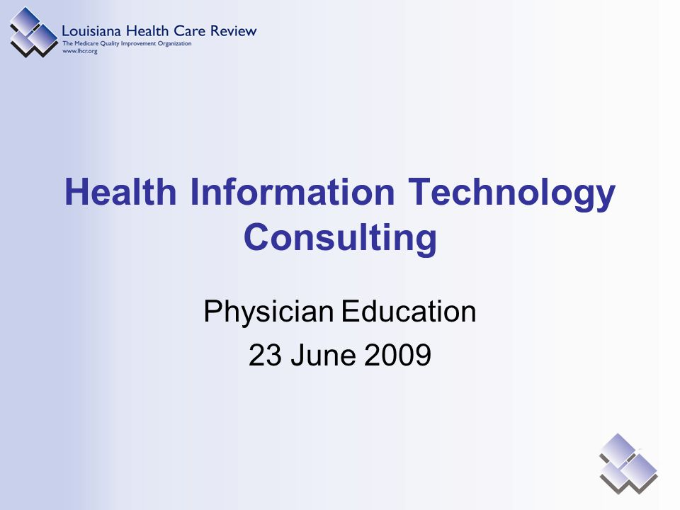 Health Information Technology Consulting Physician Education 23 June 2009
