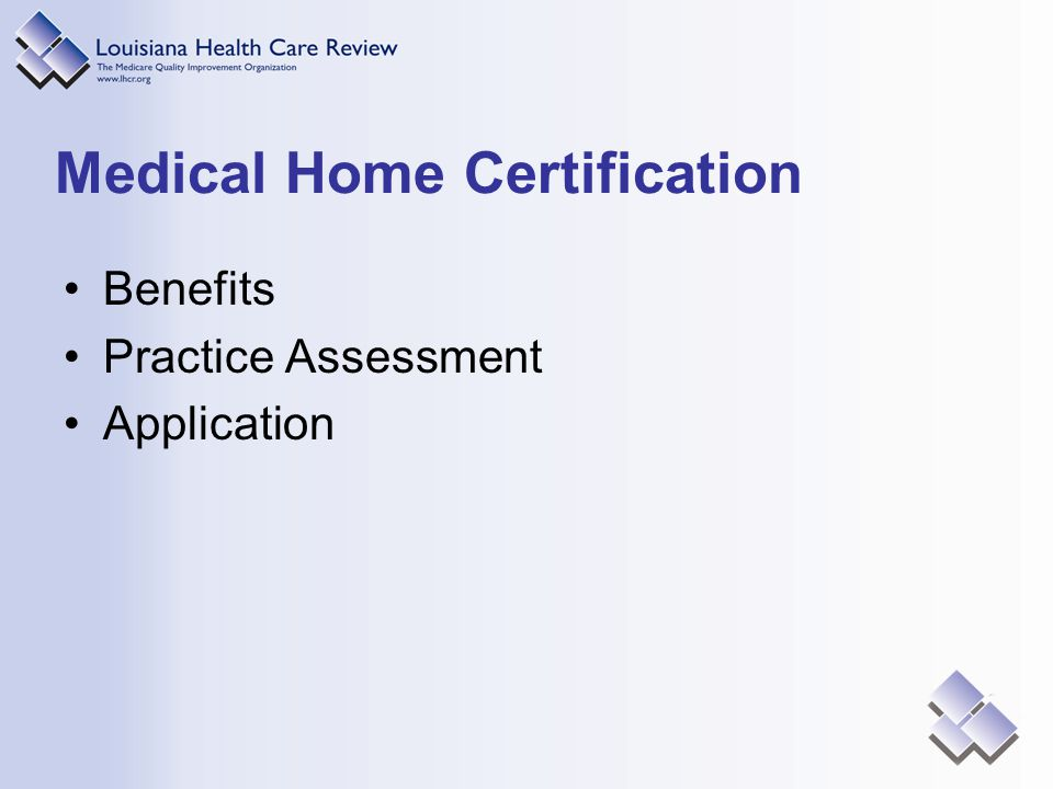 Medical Home Certification Benefits Practice Assessment Application