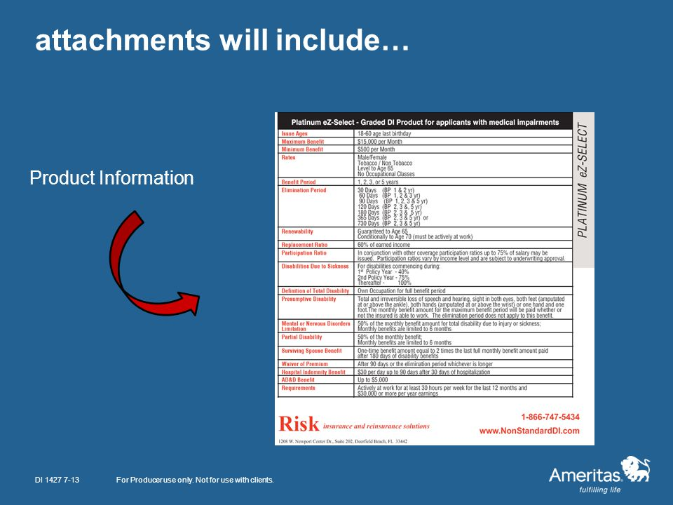 attachments will include… For Producer use only. Not for use with clients. Product Information DI 1427 7-13
