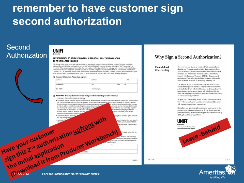 remember to have customer sign second authorization For Producer use only. Not for use with clients. Second Authorization Have your customer sign this
