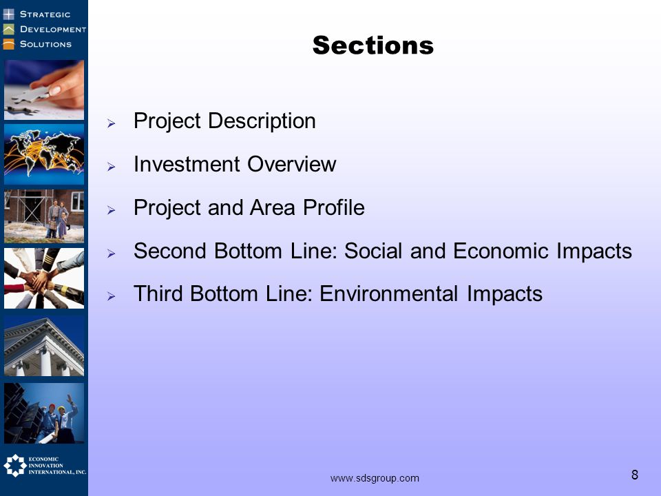 8 www.sdsgroup.com Sections  Project Description  Investment Overview  Project and Area Profile  Second Bottom Line: Social and Economic Impacts  Third Bottom Line: Environmental Impacts