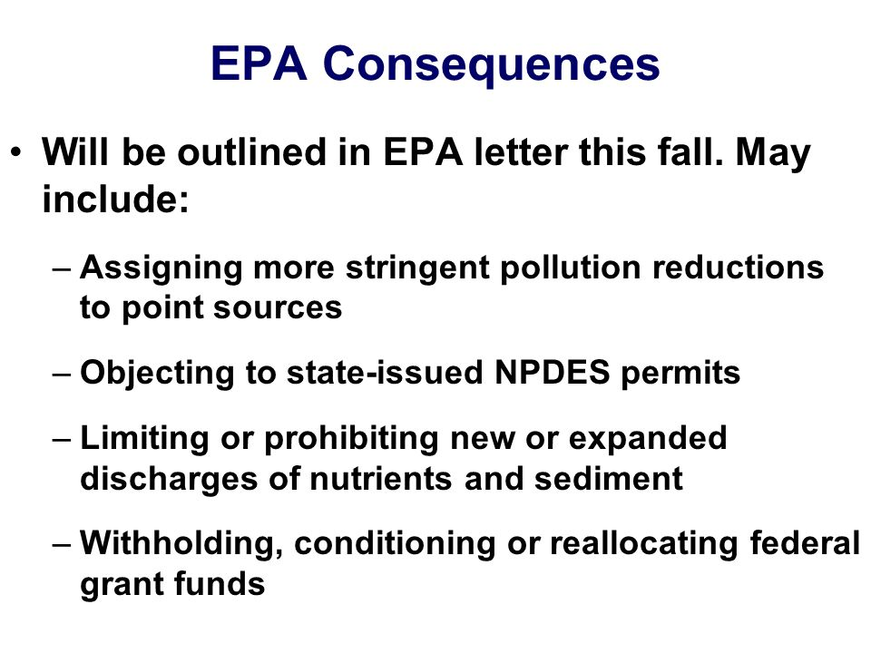 EPA Consequences Will be outlined in EPA letter this fall.