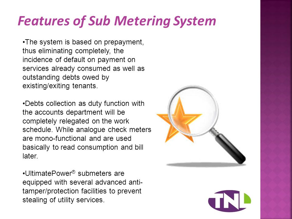 The software is equipped with control mechanism to identify customers that may tamper with their meters as well as those that have not been recharging their UltimatePower ® smart cards for pre-defined periods.