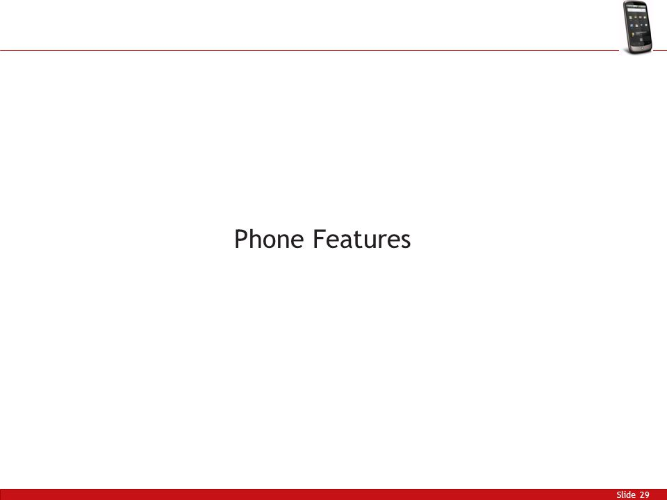 Slide 29 Phone Features