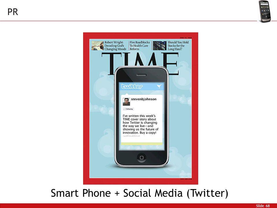 Slide 68 PR Smart Phone + Social Media (Twitter)
