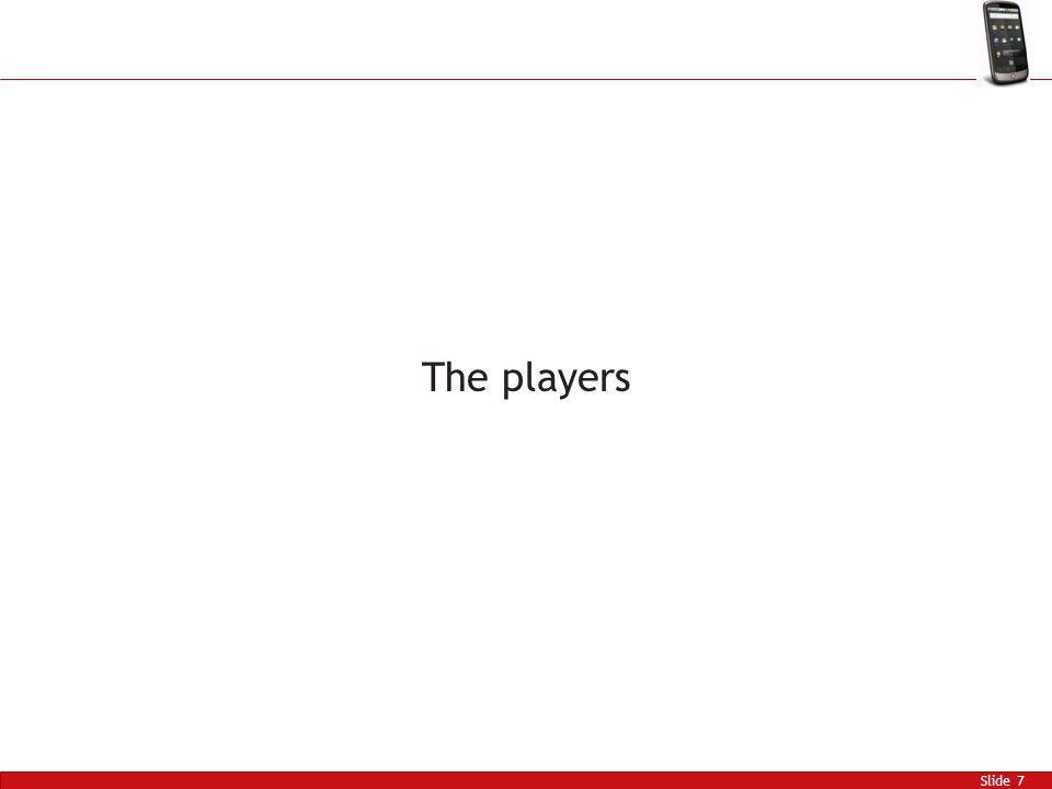 Slide 7 The players