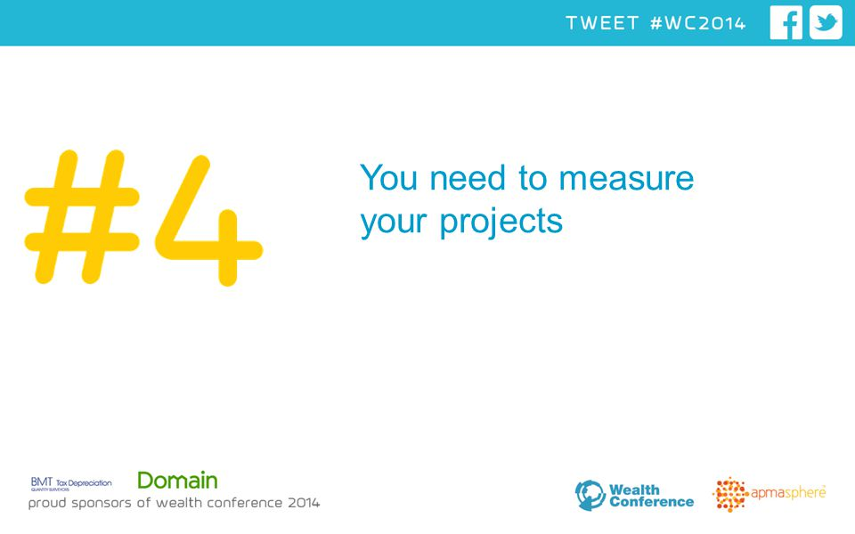 You need to measure your projects