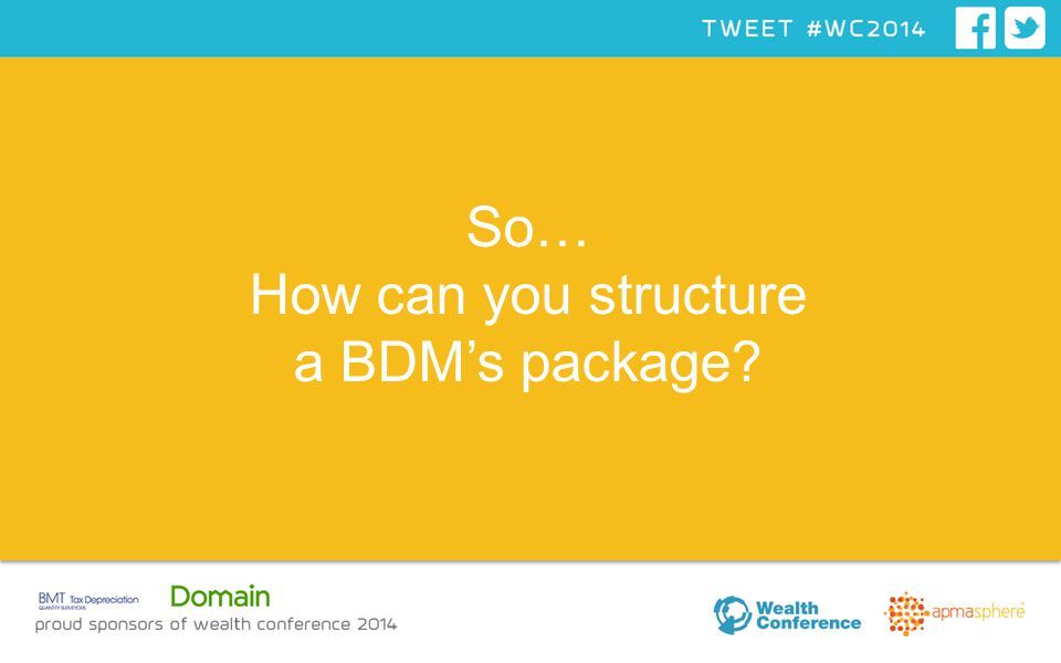 So… How can you structure a BDM's package