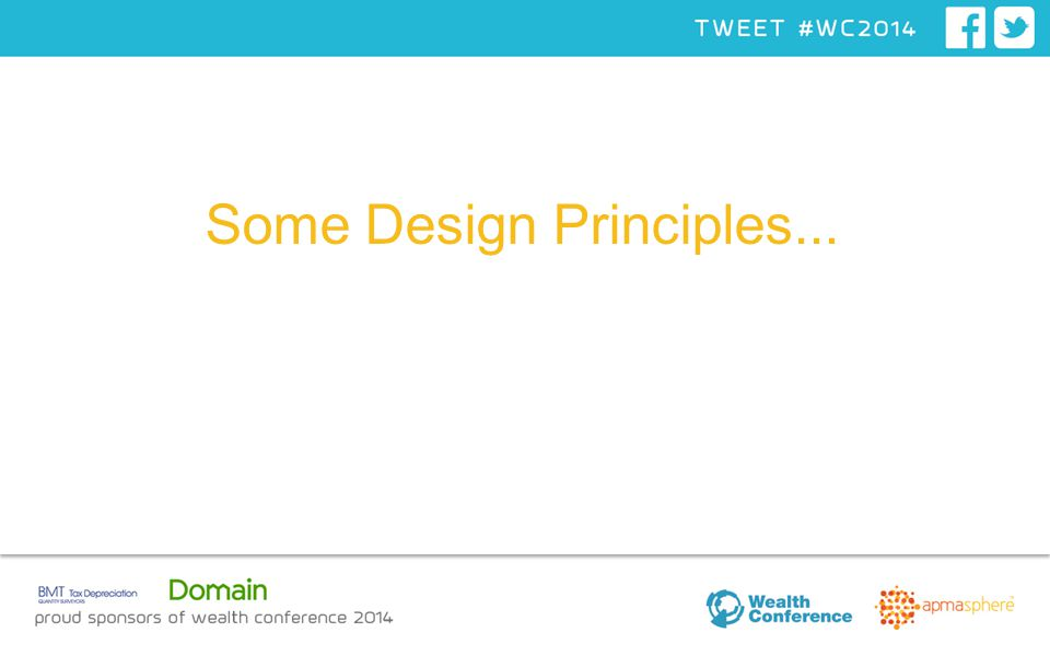 Some Design Principles...