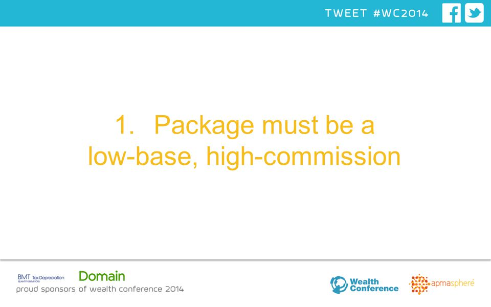 1.Package must be a low-base, high-commission