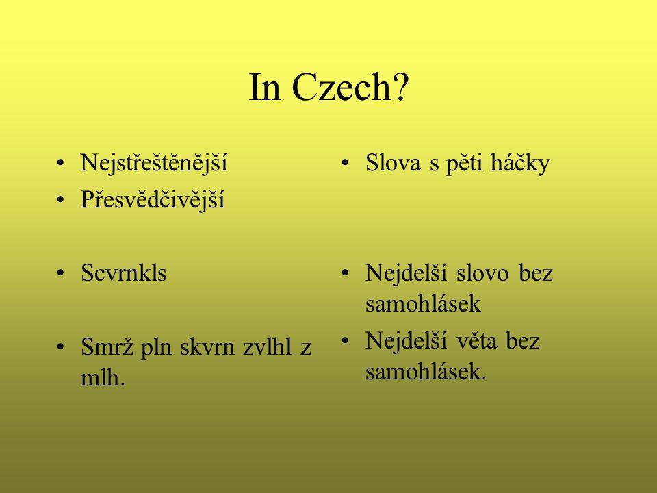 In Czech. Nejstřeštěnější Přesvědčivější Scvrnkls Smrž pln skvrn zvlhl z mlh.